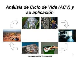 Análisis de Ciclo de Vida (ACV) y su aplicación