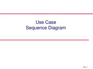 Use Case  Sequence Diagram
