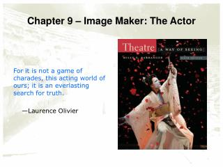 Chapter 9 – Image Maker: The Actor