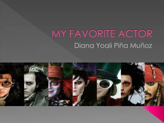 MY FAVORITE ACTOR