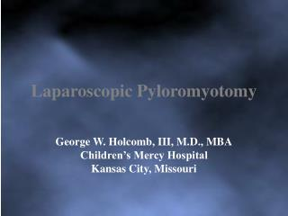 Laparoscopic Pyloromyotomy