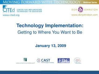 Technology Implementation: Getting to Where You Want to Be
