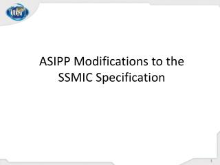 ASIPP Modifications to the SSMIC Specification