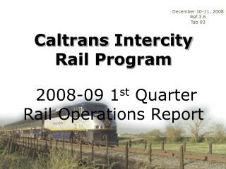 Caltrans Intercity Rail Program  2008-09 1 st  Quarter Rail Operations Report