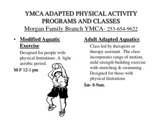 YMCA ADAPTED PHYSICAL ACTIVITY PROGRAMS AND CLASSES Morgan Family Branch YMCA-  253-654-9622