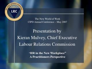 The New World of Work CIPD Annual Conference – May 2007