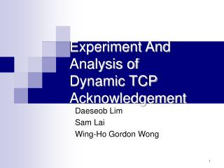 Experiment And 		  Analysis of Dynamic TCP  Acknowledgement
