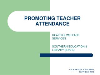 PROMOTING TEACHER ATTENDANCE