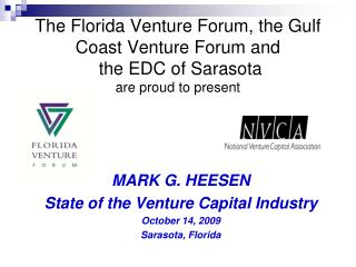 The Florida Venture Forum, the Gulf Coast Venture Forum and  the EDC of Sarasota are proud to present