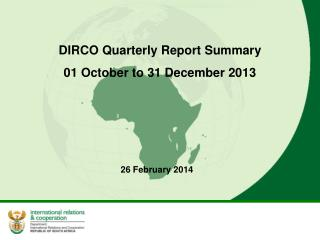 DIRCO Quarterly Report Summary  01 October to 31 December 2013