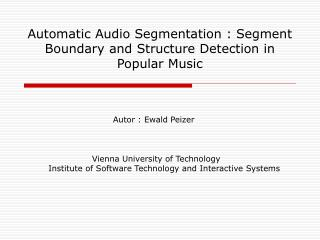 Automatic Audio Segmentation : Segment Boundary and Structure Detection in Popular Music