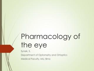 Pharmacology of the eye