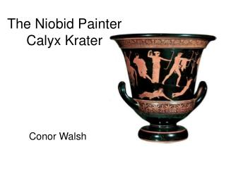 The Niobid Painter Calyx Krater