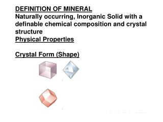 DEFINITION OF MINERAL Naturally occurring, Inorganic Solid with a