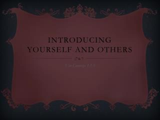 Introducing yourself and others