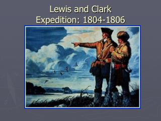 Lewis and Clark Expedition: 1804-1806