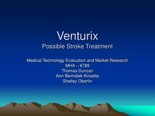 Venturix Possible Stroke Treatment