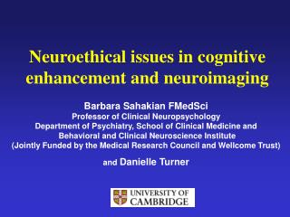 Neuroethical issues in cognitive enhancement and neuroimaging