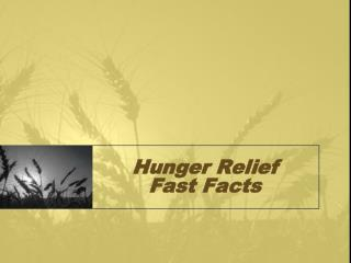 Hunger Relief Fast Facts