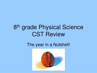 8 th  grade Physical Science CST Review