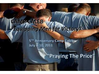 "CAMP CALEB  ""Equipping Men for Victory"""