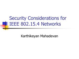Security Considerations for IEEE 802.15.4 Networks