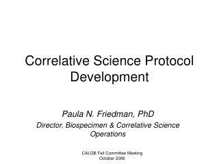 Correlative Science Protocol Development
