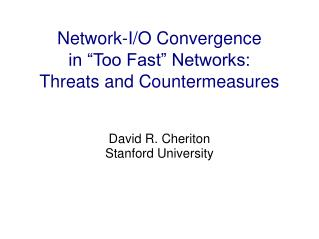 "Network-I/O Convergence in ""Too Fast"" Networks: Threats and Countermeasures"