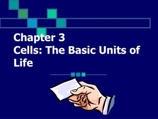 Chapter 3 Cells: The Basic Units of Life