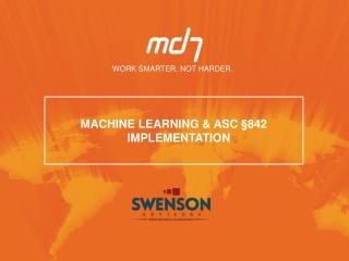 Machine Learning & ASC §842 Implementation