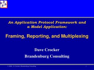 An Application Protocol Framework and a Model Application: Framing, Reporting, and Multiplexing