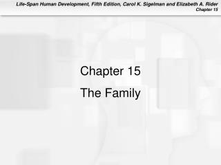 Chapter 15 The Family