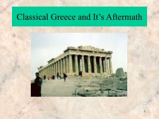 Classical Greece and It's Aftermath