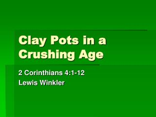 Clay Pots in a Crushing Age