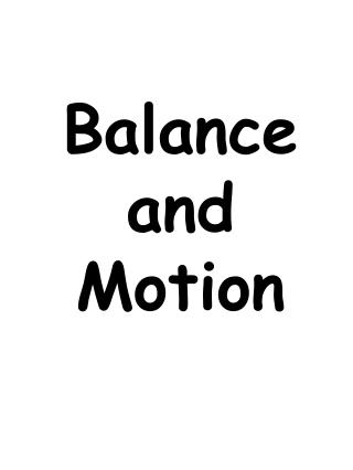 Balance and Motion