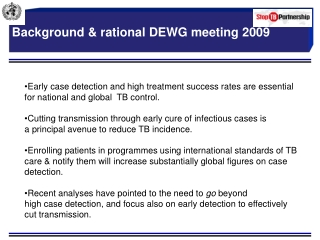 Background & rational DEWG meeting 2009