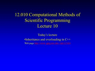 12.010 Computational Methods of Scientific Programming Lecture 10