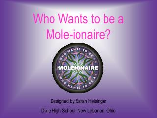 Who Wants to be a Mole-ionaire?