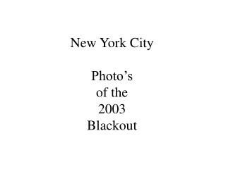 New York City Photo's of the 2003 Blackout