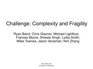 Challenge: Complexity and Fragility