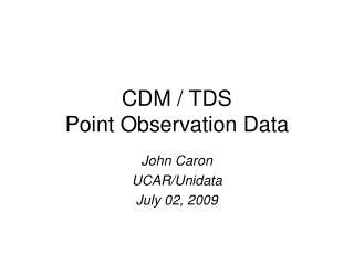 CDM / TDS Point Observation Data