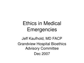 Ethics in Medical Emergencies