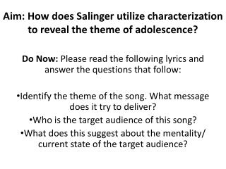 Aim: How does Salinger utilize characterization to reveal the theme of adolescence?