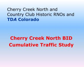 Cherry Creek North and  Country Club Historic RNOs and TD A  Colorado