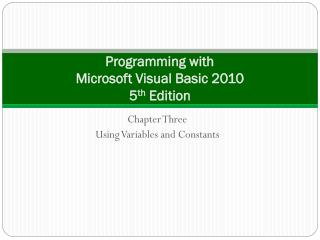 Programming with  Microsoft Visual Basic 2010  5 th  Edition