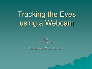 Tracking the Eyes using a Webcam