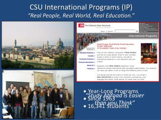 "CSU International Programs (IP) ""Real People, Real World, Real Education."""