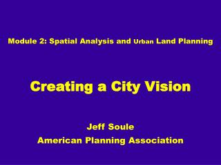 Module 2:  Spatial Analysis and  Urban  Land Planning