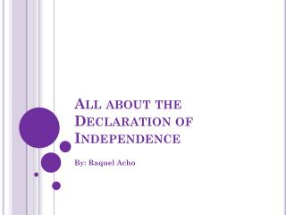 All about the Declaration  of Independence