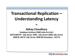 Transactional Replication – Understanding Latency By Abhay Chaudhary